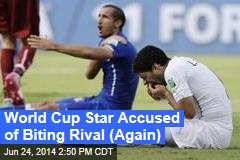 World Cup Star Accused of Biting Rival (Again)