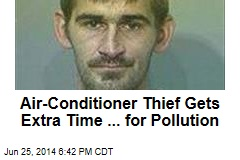 Air-Conditioner Thief Gets Extra Time ... for Pollution