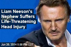 Liam Neeson's Nephew Suffers Life-Threatening Head Injury