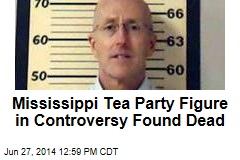 Mississippi Tea Party Figure in Controversy Found Dead