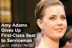 Amy Adams Gives Up First-Class Seat to Serviceman