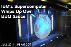 Supercomputer Whips Up Own BBQ Sauce