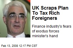 UK Scraps Plan To Tax Rich Foreigners