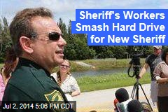 Sheriff's Workers Smash Hard Drive for New Sheriff