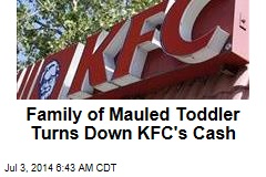 Family of Mauled Toddler Turns Down KFC's Cash