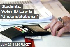 Students: Voter ID Law Is 'Unconstitutional'
