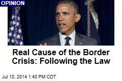 Real Cause of the Border Crisis: Following the Law