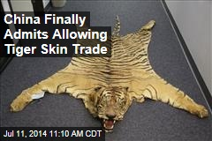 China Finally Admits Allowing Tiger Skin Trade