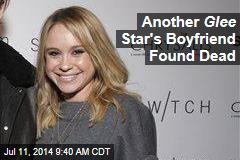 Another Glee Star's Boyfriend Found Dead