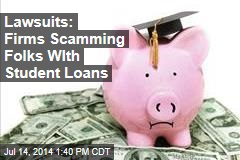 Lawsuits: Firms Scamming Folks WIth Student Loans