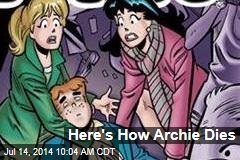 Here's How Archie Dies