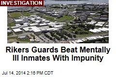 Rikers Guards Beat Mentally Ill Inmates With Impunity