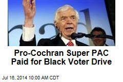 Pro-Cochran Super PAC Paid for Black Voter Drive
