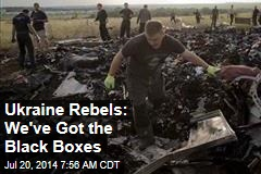 Ukraine Rebels: We've Got the Black Boxes