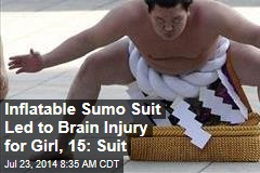 Inflatable Sumo Suit Led to Brain Injury for Girl, 15: Suit