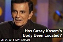 Has Casey Kasem's Body Been Located?