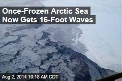 Once-Frozen Arctic Sea Now Gets 16-Foot Waves