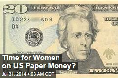 Time for Women on US Paper Money?