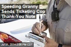 Speeding Granny Sends Ticketing Cop Thank-You Note