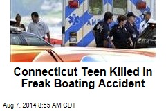 Connecticut Teen Killed in Freak Boating Accident