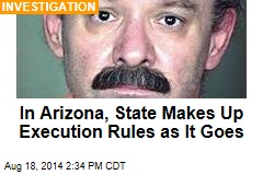 In Arizona, State Makes Up Execution Rules as It Goes