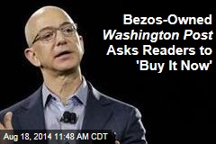 Bezos-Owned Washington Post Asks Readers to 'Buy It Now'