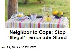 Neighbor to Cops: Stop 'Illegal' Lemonade Stand
