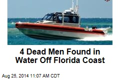 4 Dead Men Found in Water Off Florida Coast