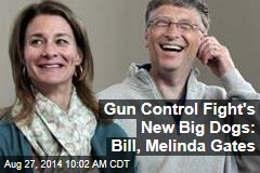 Gun Control Fight's New Big Dogs: Bill, Melinda Gates