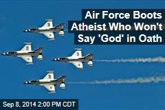 Air Force Boots Atheist Who Won't Say 'God' in Oath