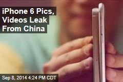 iPhone 6 Pics, Videos Leak From China