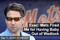 Exec: Mets Fired Me for Having Baby Out of Wedlock