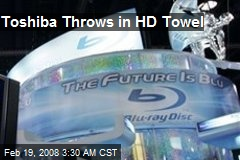 Toshiba Throws in HD Towel