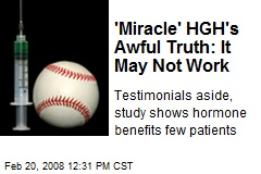'Miracle' HGH's Awful Truth: It May Not Work
