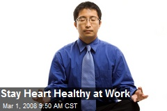 Stay Heart Healthy at Work