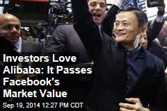 Investors Love Alibaba: It Passes Facebook's Market Value