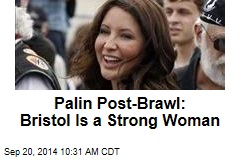 Palin Post-Brawl: Bristol Is a Strong Woman