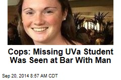 Cops: Missing UVa Student Was Seen at Bar With Man