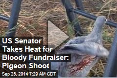 US Senator Takes Heat for Bloody Fundraiser: Pigeon Shoot