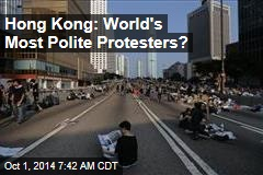 Hong Kong: World's Most Polite Protesters?