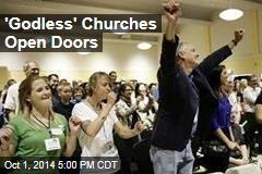 'Godless' Churches Open Doors