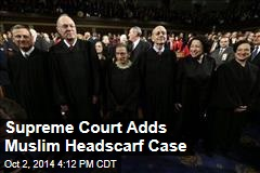 Supreme Court Adds Muslim Headscarf Case
