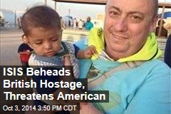ISIS Beheads British Hostage, Threatens American