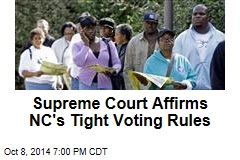 Supreme Court Affirms NC's Tight Voting Rules