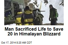 Man Sacrificed Life to Save 20 in Himalayan Blizzard