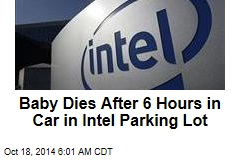 Baby Dies After 6 Hours in Car in Intel Parking Lot