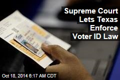Supreme Court Lets Texas Enforce Voter ID Law