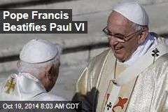 Pope Francis Beatifies Paul VI