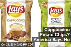 Cappuccino Potato Chips? America Says No