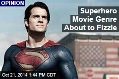 Superhero Movie Genre About to Fizzle